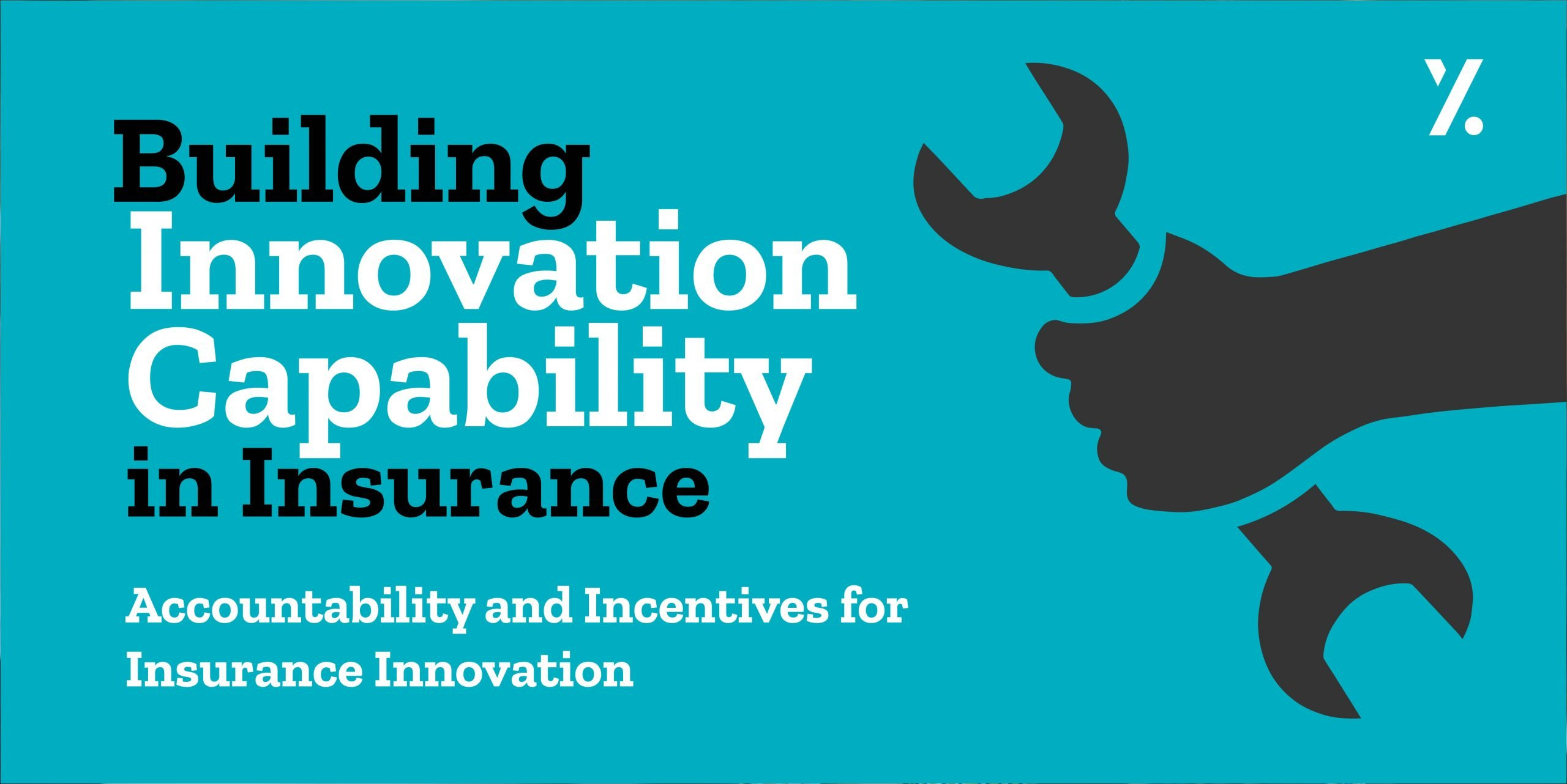 Building Insurance Innovation Capability Series Part 2