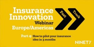 Webinar - Insurance Innovation Fast Track Americas & Europe, Part 4: How to pilot your insurance idea in 3 months @ England | United Kingdom